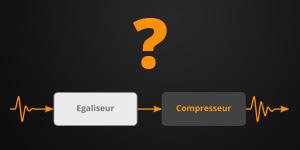 egaliseur-compression-dans-quel-ordre-thumb
