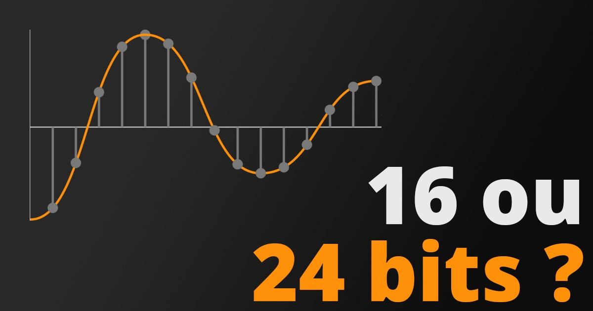 ENREGISTREMENT : 16 bits, 24 bits, que choisir ?