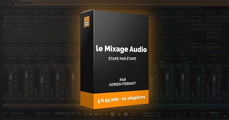 Formation Projet Home Studio - Le Mixage Audio, Etape par Etape